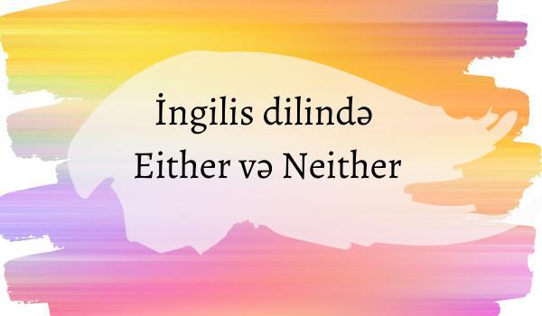 İngilis dilində Either və Neither