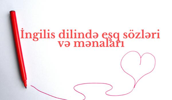 İngilis dilində eşq sözləri və mənaları
