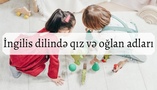 İngilis dilində qız və oğlan adları