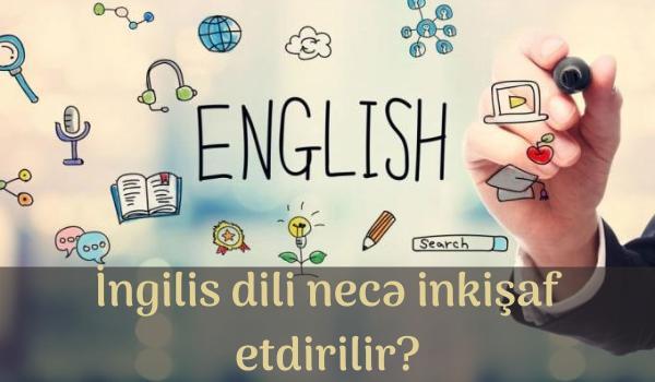 İngilis dili necə inkişaf etdirilir