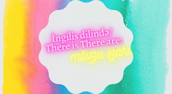 """İngilis dilində """"There is There are"""" mövzu izahı axtarışı üçün şəkil"""