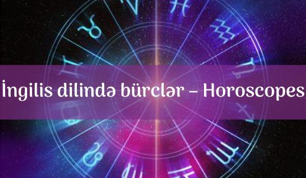 İngilis dilində bürclər – Horoscopes