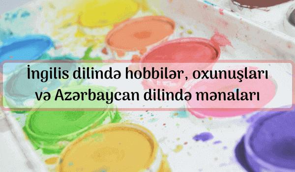 İngilis dilində hobbilər, oxunuşları və Azərbaycan dilində mənaları