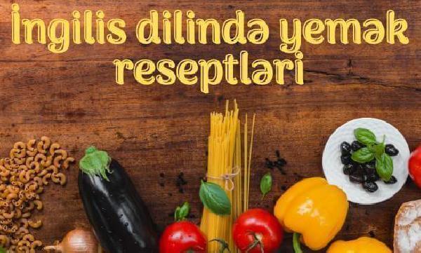 İngilis dilində yemək reseptləri və sözlər