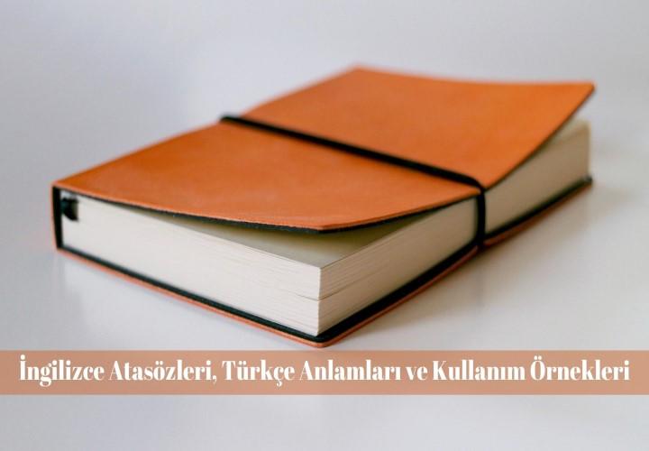 İngilizce Atasözleri, Türkçe Anlamları ve Kullanım Örnekleri
