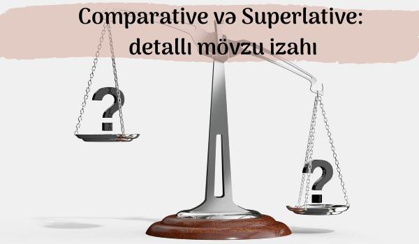 Comparative və Superlative_ detallı mövzu izahı