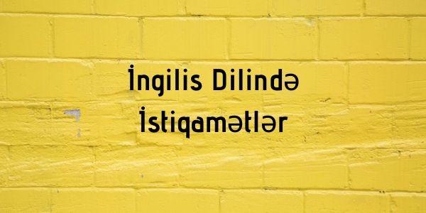 İngilis Dilində İstiqamətlər