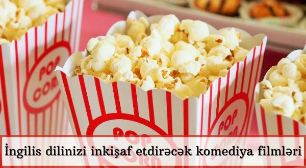 İngilis dilinizi inkişaf etdirəcək komediya filmləri