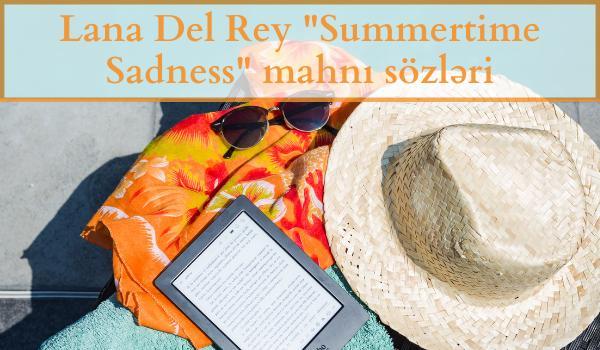 Lana Del Rey Summertime mahnı sözləri