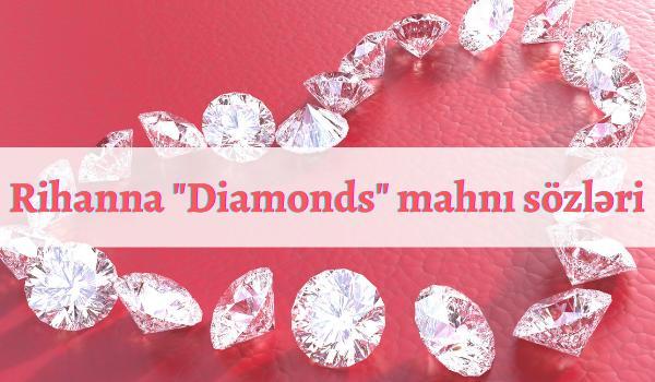 Rihanna _Diamonds_ mahnı sözləri