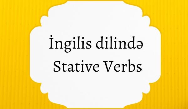 İngilis dilində Stative Verbs