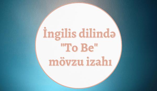 İngilis dilində to be mövzu izahı