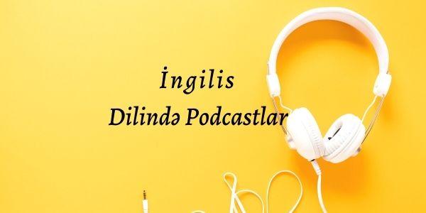 İngilis Dilində Podcastlar