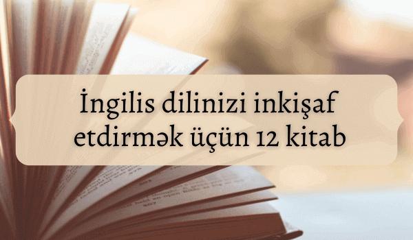 İngilis dilini inkişaf etdirmək üçün 12 kitab