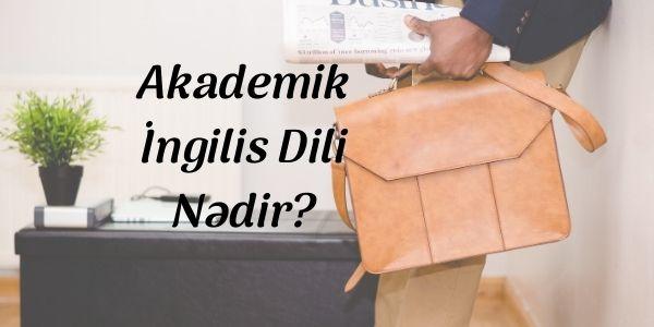 Akademik İngilis Dili Nədir?