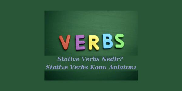Stative Verbs Nedir? Stative Verbs Konu Anlatımı