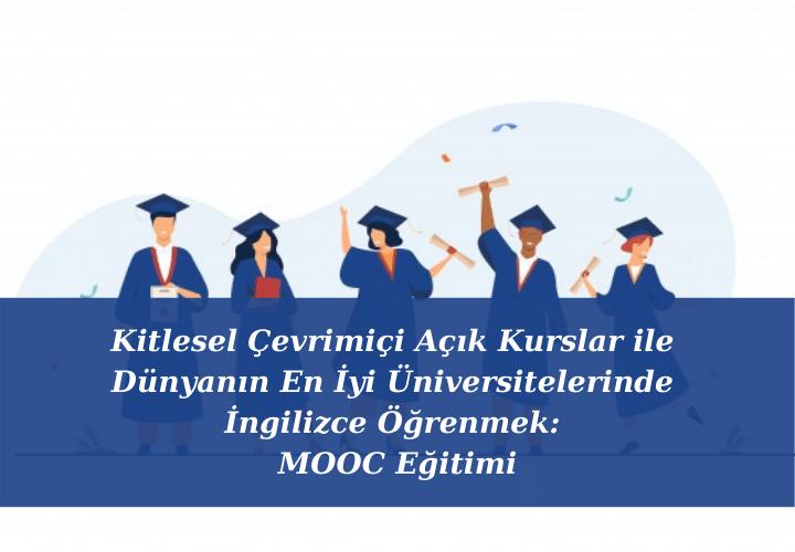 kitlesel-çevrimiçi-açık-kurslar-ile-dünyanın-en-iyi-üniversitelerinde-ingilizce-öğrenmek-mooc-eğitimi
