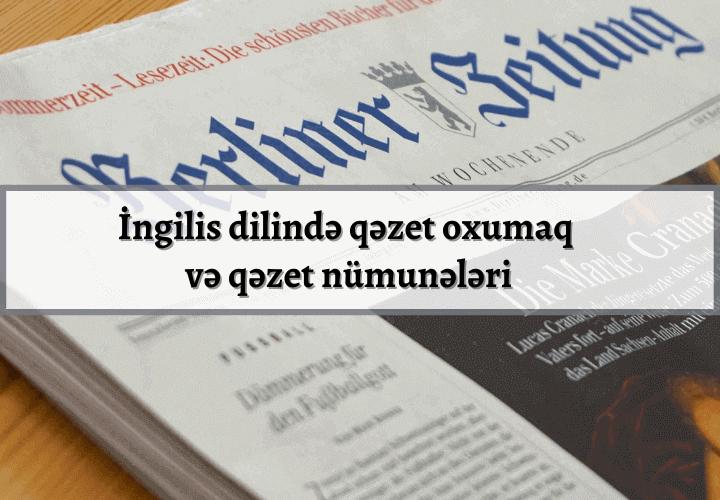 İngilis dilində qəzet oxumaq və qəzet nümunələri