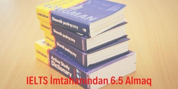 IELTS İmtahanından 6.5 Almaq