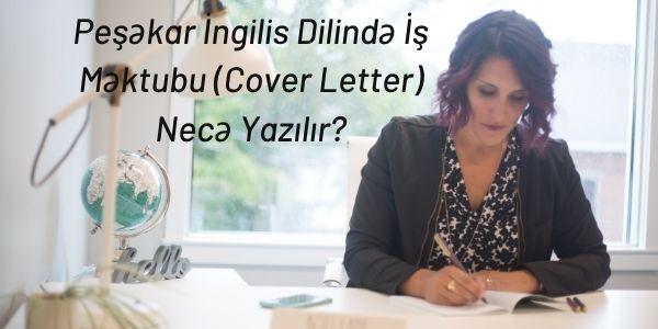 Peşəkar İngilis Dilində İş Məktubu (Cover Letter) Necə Yazılır?