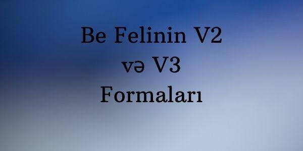Be Felinin V2 və V3 Formaları