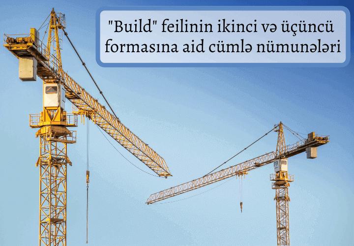 Build feilinin ikinci və üçüncü forması ilə cümlə nümunələri