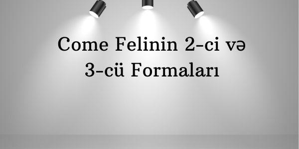 Come Felinin 2-ci və 3-cü Formaları