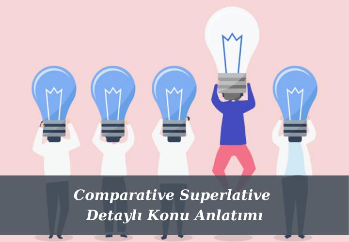 Comparative Superlative Detaylı Konu Anlatımı
