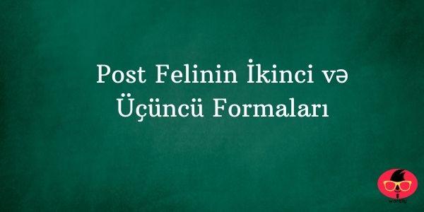Post Felinin İkinci və Üçüncü Formaları