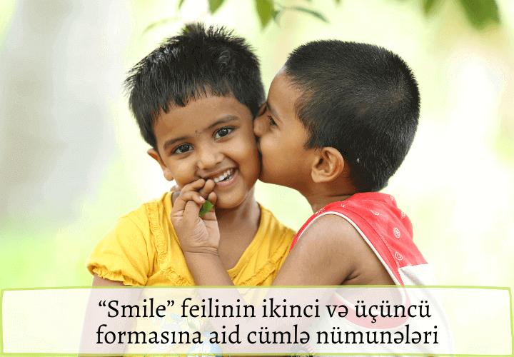 """""""Smile"""" feilinin ikinci və üçüncü formasına aid cümlə nümunələri"""