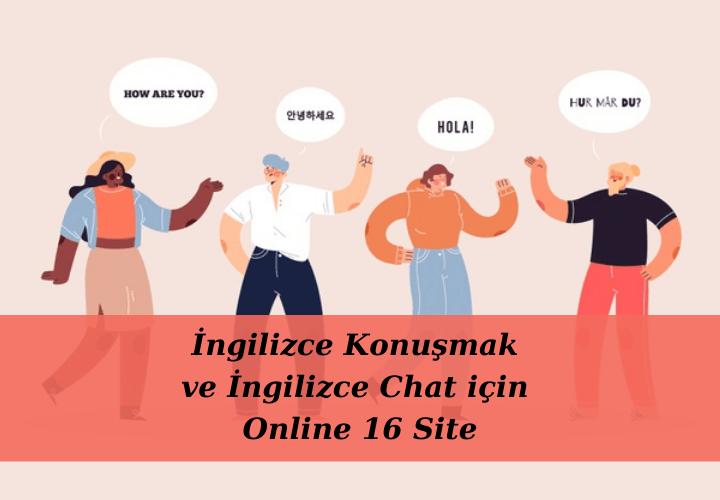 İngilizce Konuşmak ve İngilizce Chat için Online 16 Site