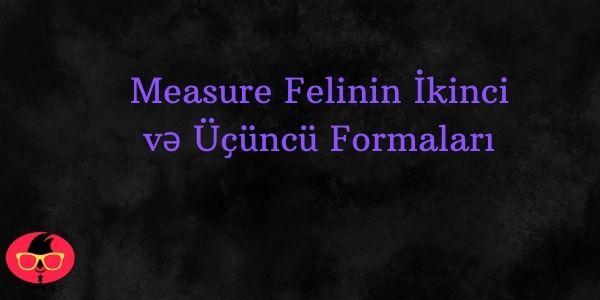 Measure Felinin İkinci və Üçüncü Formaları