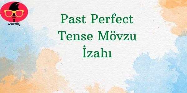 Past Perfect Tense Mövzu İzahı