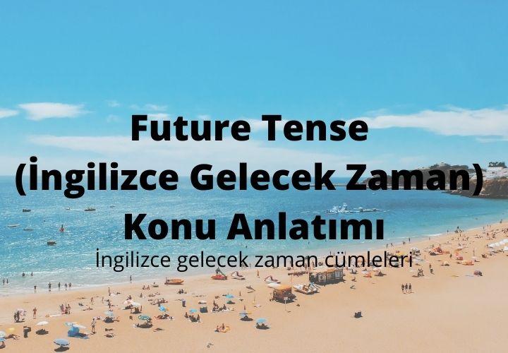 Future Tense (İngilizce Gelecek Zaman) Konu Anlatımı