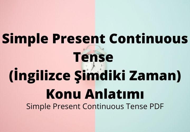 Simple Present Continuous Tense Konu Anlatımı