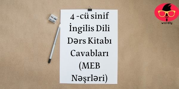 4 -cü sinif İngilis Dili Dərs Kitabı Cavabları (MEB Nəşrləri)