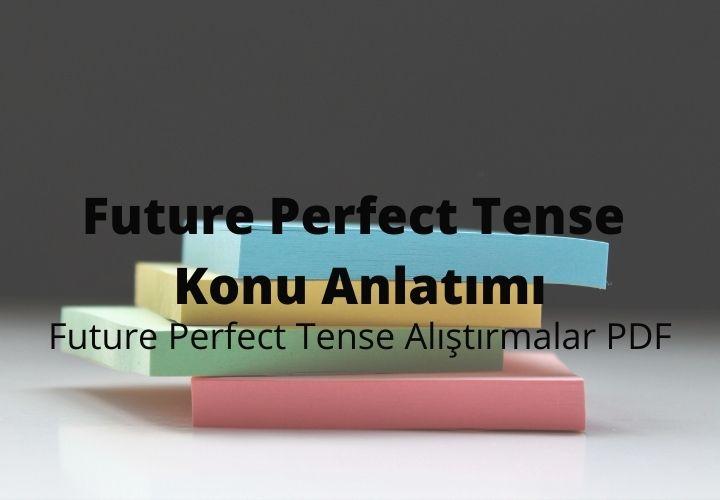 Future Perfect Tense Konu Anlatımı